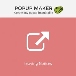 Popup Maker - Leaving Notices